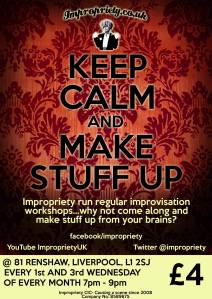 Impropriety Regular Improv Workshops at 81 Renshaw 1st & 3rd Wednesday of each month. 7-9pm. £4